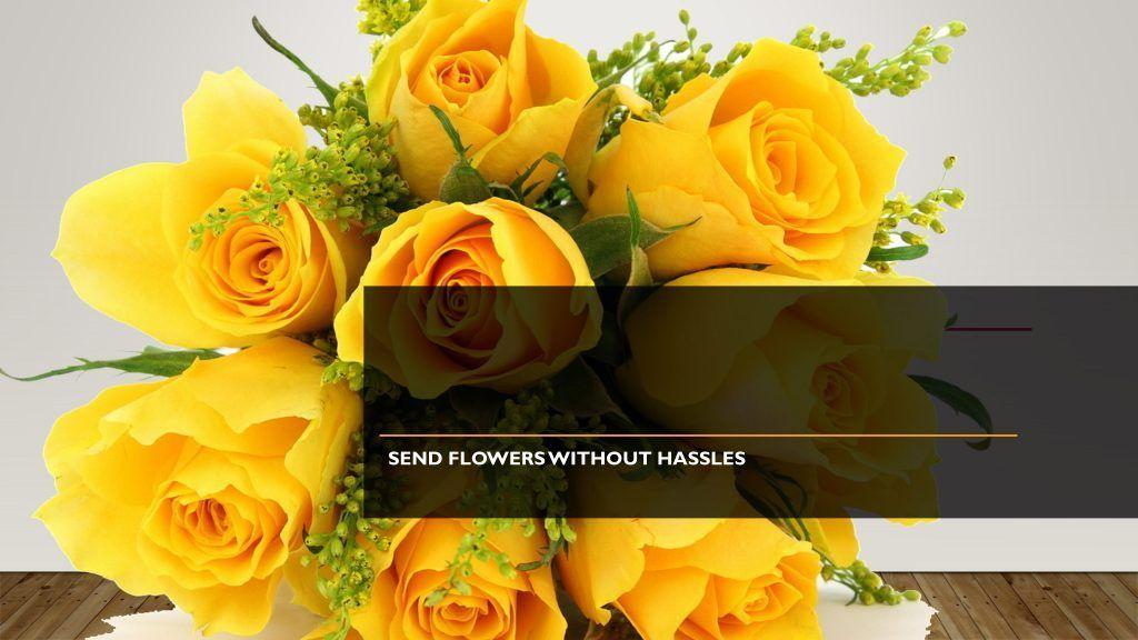 Send Flowers Hassle Free