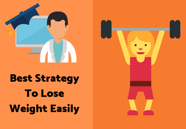 Best Tips & Strategies to Loose Weight Easily