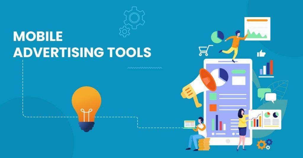 Top 10 Mobile Advertising Tools Of 2019 For Growing Your Business