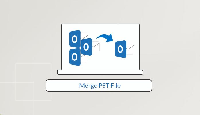 2 Easiest Methods To Merge Outlook PST Files