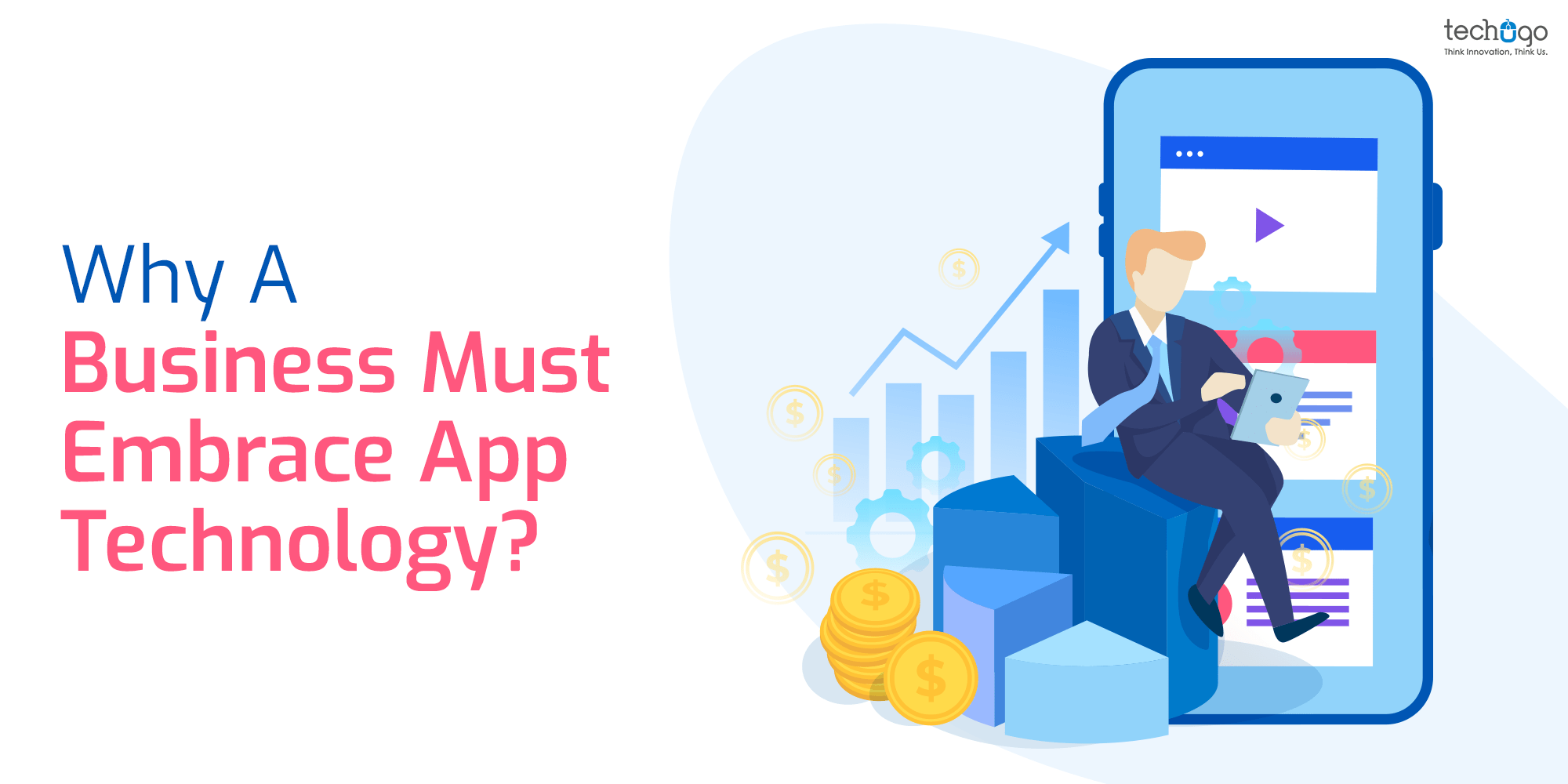 Why A Business Must Embrace App Technology?