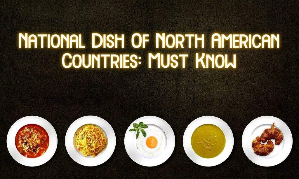 National Dish Of North American Countries