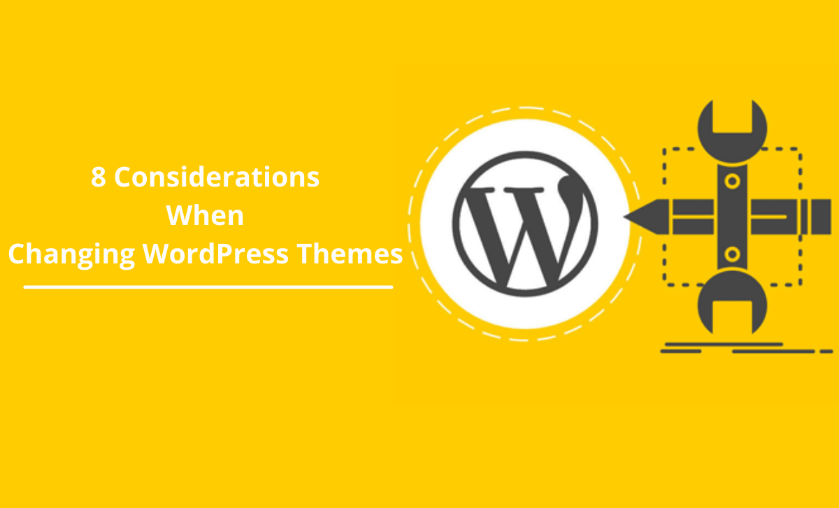 8 Crucial Considerations When Changing WordPress Themes