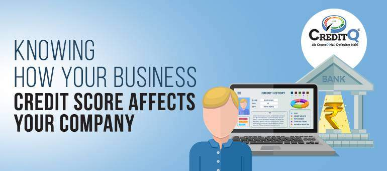 Knowing How Your Business Credit Score Affects Your Company