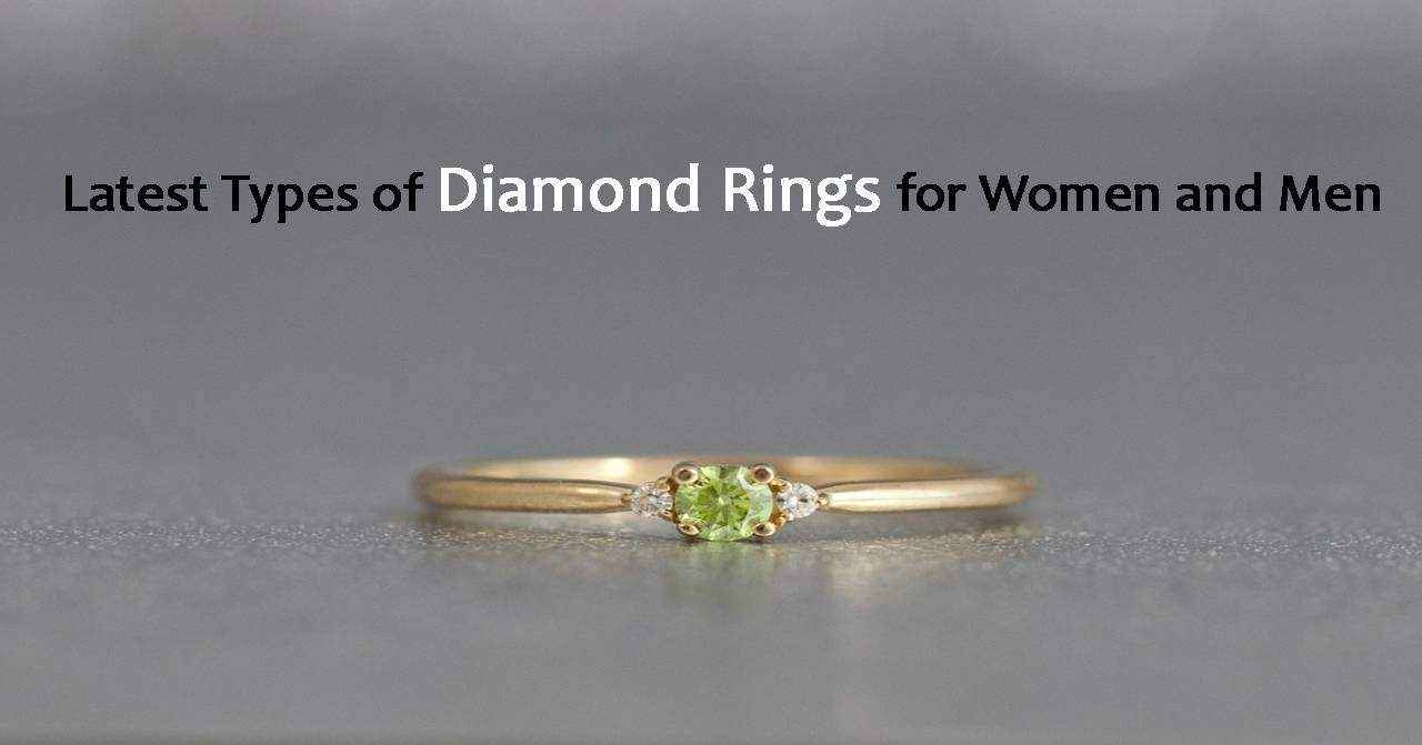 Latest Types of Diamond Rings for Women and Men