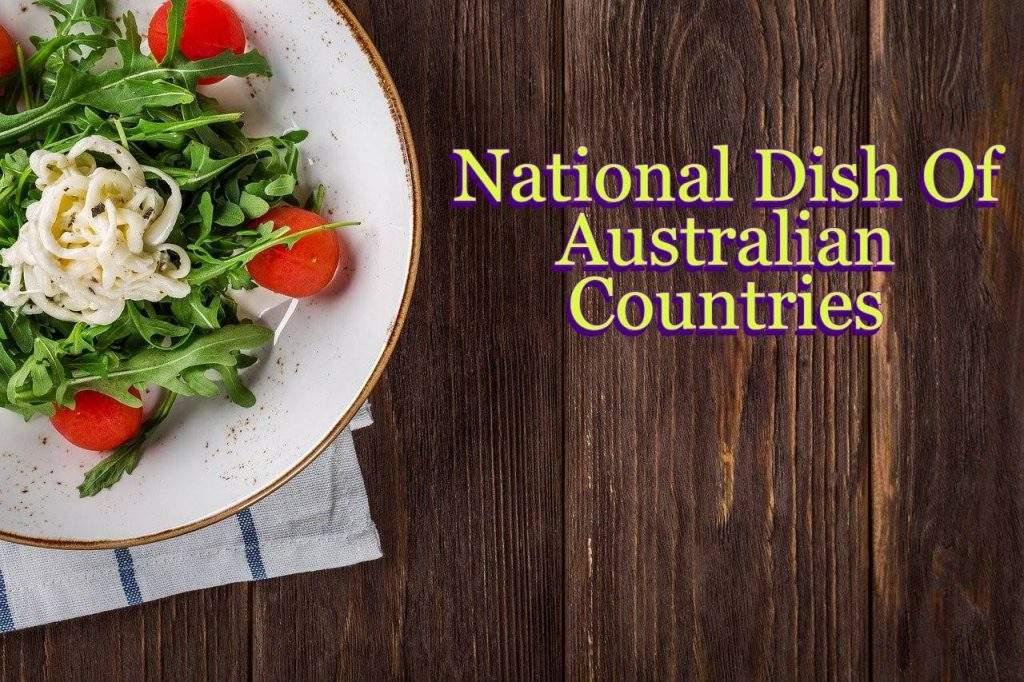 National Dish Of Australian Countries