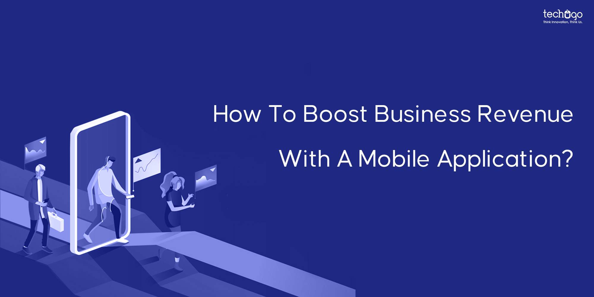 How To Boost Business Revenue With A Mobile Application?