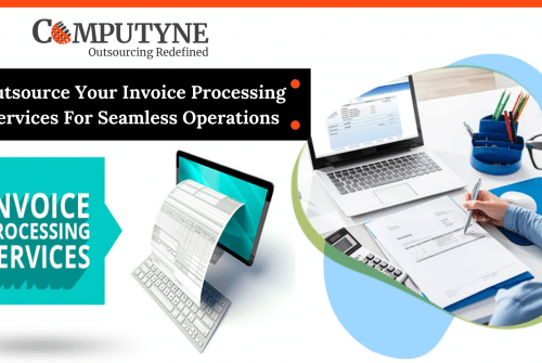 Outsource Your Invoice Processing Services For Seamless Operations