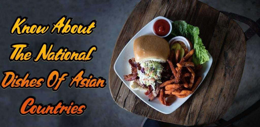 National Dishes Of Asian Countries