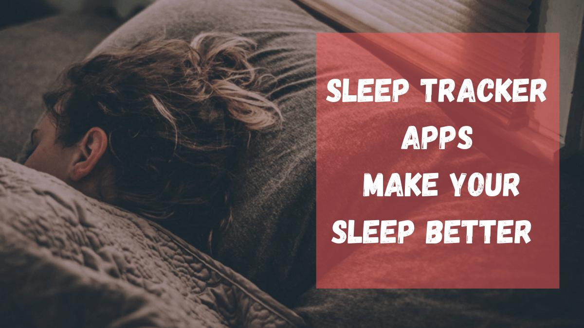 Best Sleep Tracker Mobile Apps for Better Sleep