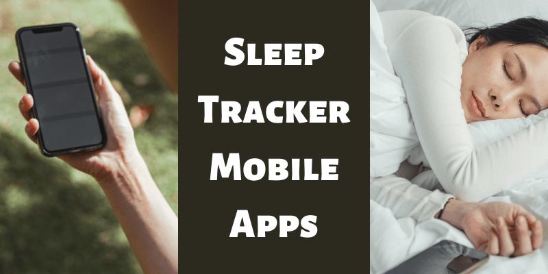 Sleep Tracker Mobile Apps