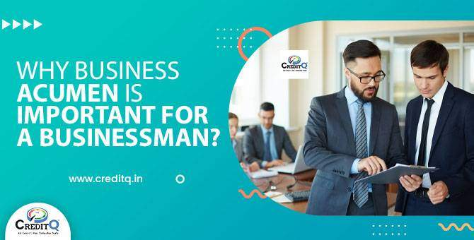 Why Business Acumen is Important for a Businessman?