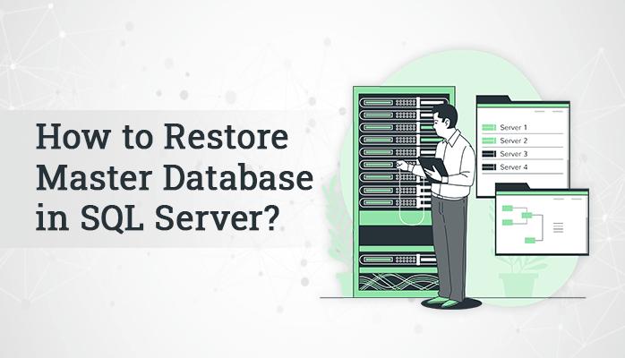 Restore Master Database in SQL Server