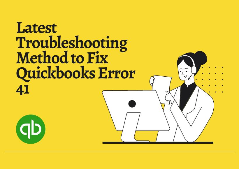 Latest Troubleshooting Method to Fix Quickbooks Error 41