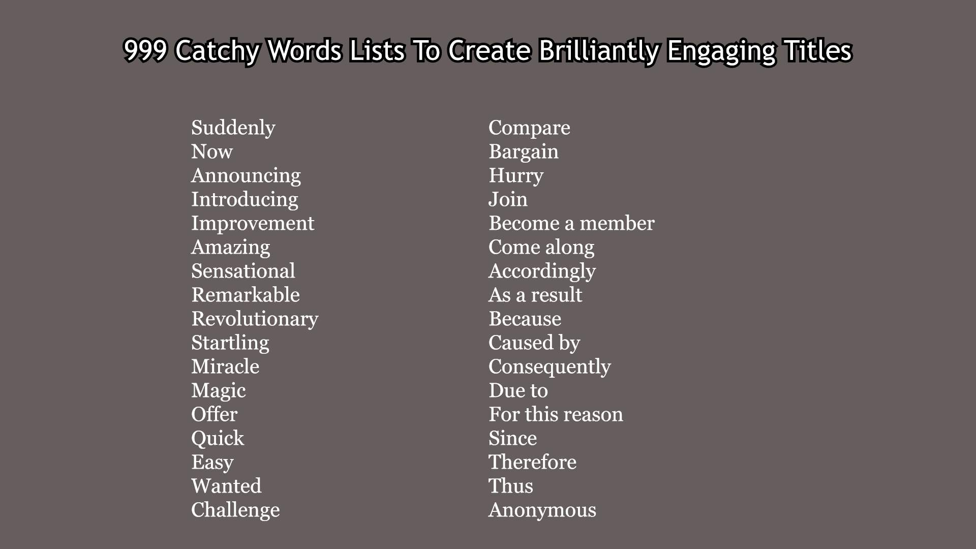 999 Catchy Words Lists To Create Brilliantly Engaging Titles